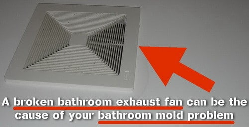 broken bathroom vent fan causing mold