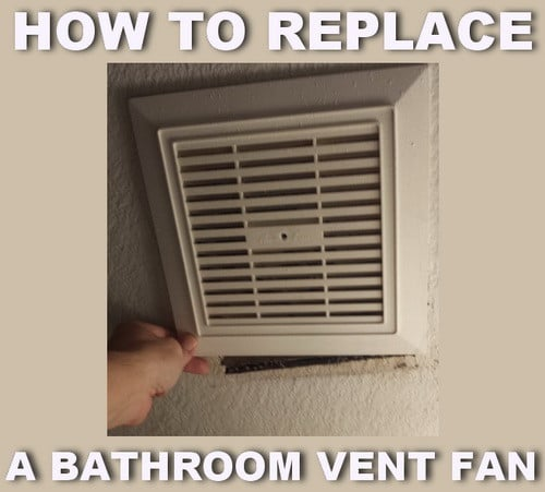 How To Replace A Noisy Or Broken Bathroom Vent Exhaust Fan Custom How To Replace A Bathroom Fan