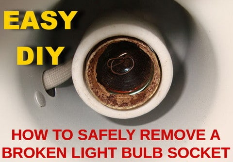 how to remove a broken light bulb socket