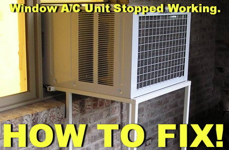 My Window Ac Unit Has Stopped Working How Do I Fix This