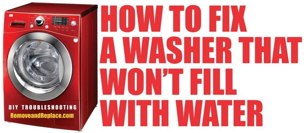 How To Fix A Washing Machine That Will Not Fill With Water