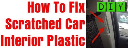 How to fix scratched car interior plastic for How to fix car interior roof