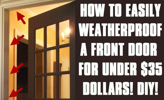 How to weatherproof your front door the fast easy method - Weather proofing your home with weather strips and draft stoppers ...