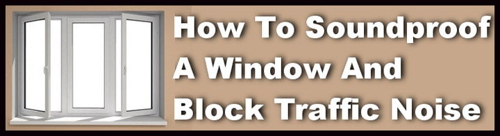 How to soundproof a window and block noise for How to reduce noise from windows