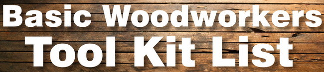 woodworkers tool kit