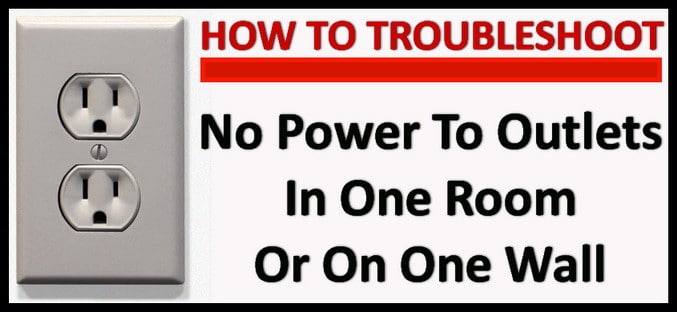No Power To Outlets In One Room Or Wall - How To Troubleshoot