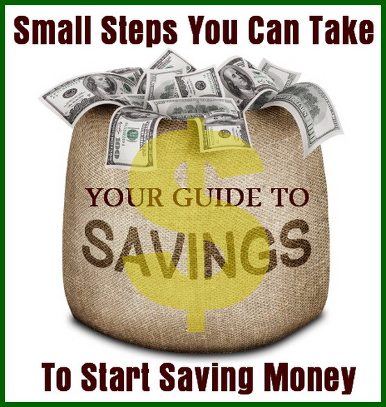 Small Steps You Can Take To Start Saving Money