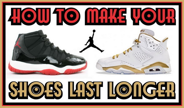 how to make your nike shoes last longer