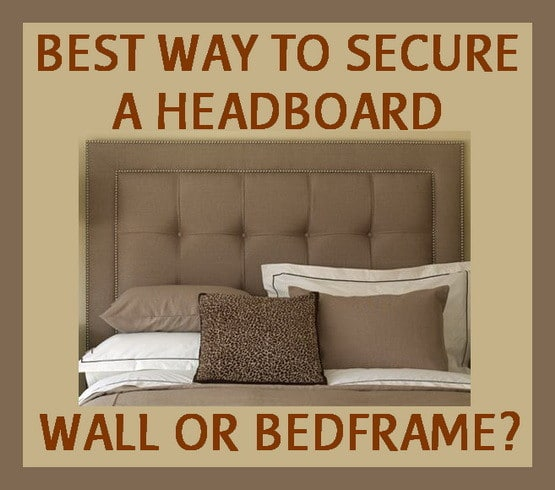What Is The Best Way To Attach A Headboard Wall Or Bed