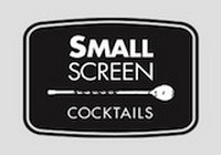 small screen cocktails