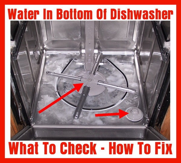 Water In Bottom Of Dishwasher How To Fix