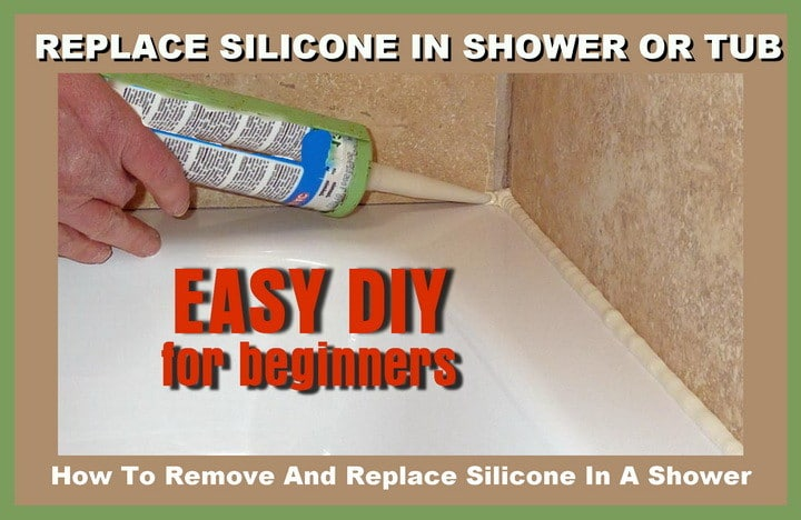 How To Remove And Replace Silicone In A Shower
