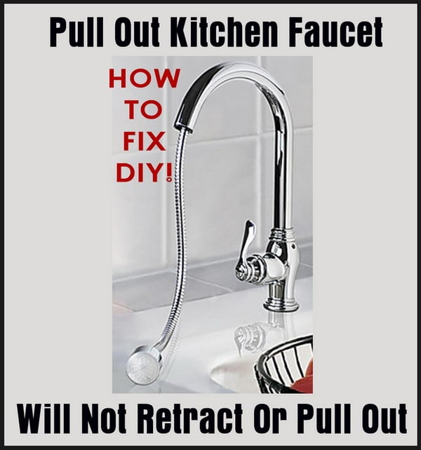 Pull Out Kitchen Faucet Will Not Retract Or Pull Out
