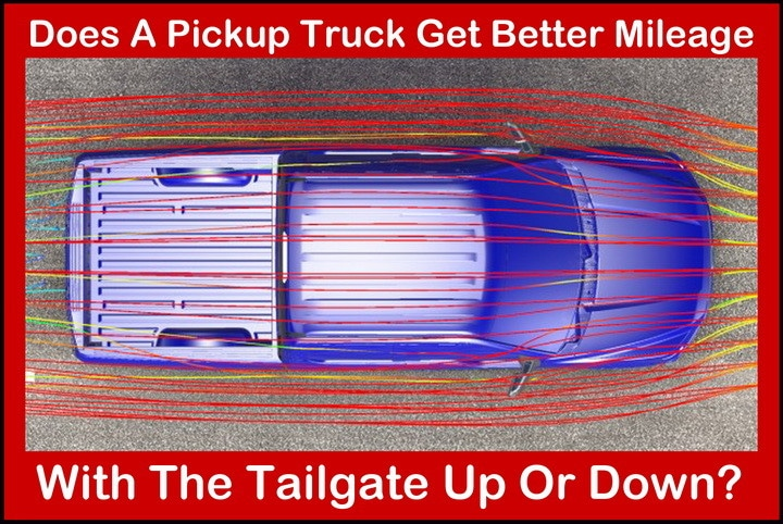 pickup truck gas mileage tailgate up or down