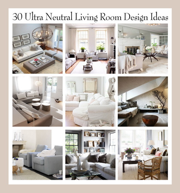30 Ultra Neutral Living Room Design Ideas