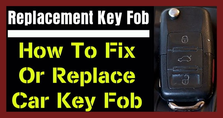 Replacement Key Fob - How To Fix Or Replace Car Key Fob