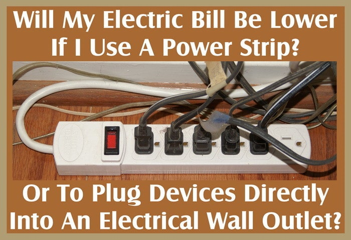 Will My Electric Bill Be Lower If I Use A Power Strip