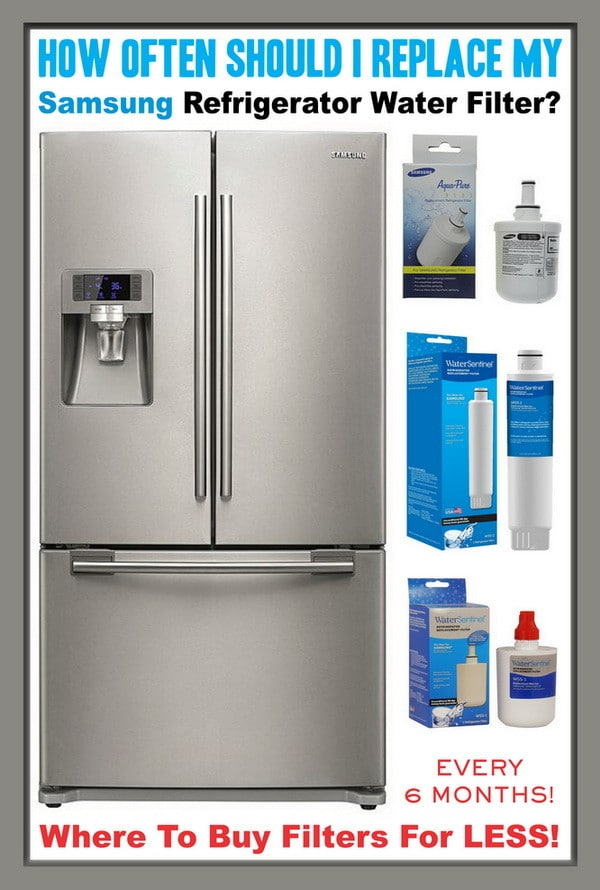 Samsung Refrigerator Water Filters How Often Should I