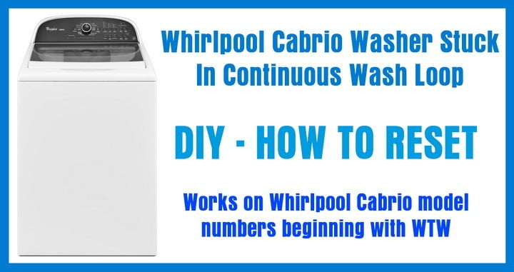 whirlpool cabrio washer stuck in wash loop - how to reset