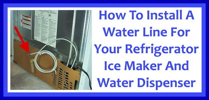 How To Install A Water Line To Your Refrigerator Easy