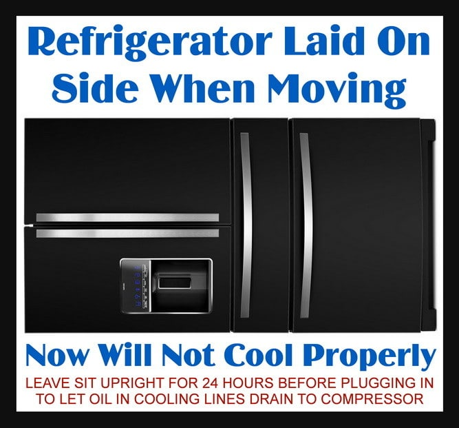 Refrigerator Laid On Side When Moving Now Will Not Cool Properly