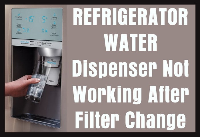 Refrigerator Water Dispenser Not Working After Filter