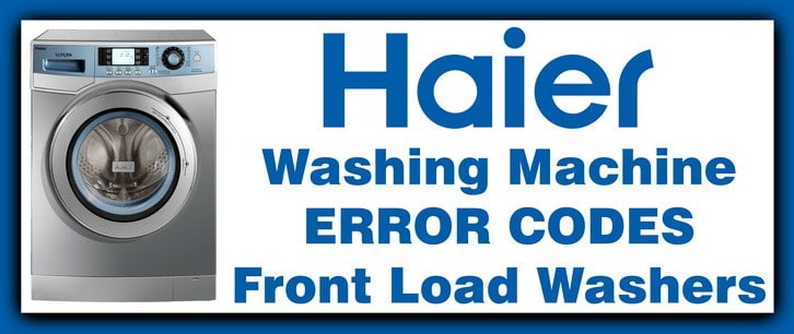 Haier Washing Machine Front Loader General Error Codes on