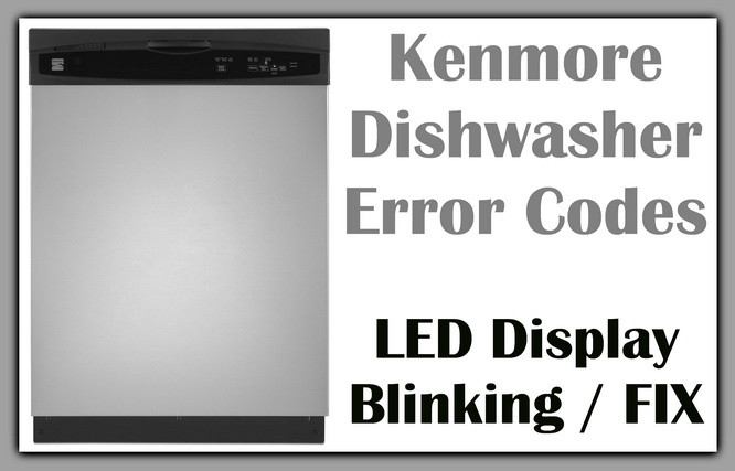 kenmore dishwasher error codes LED blinking