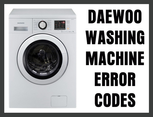 Daewoo Washing Machine Error Fault Codes
