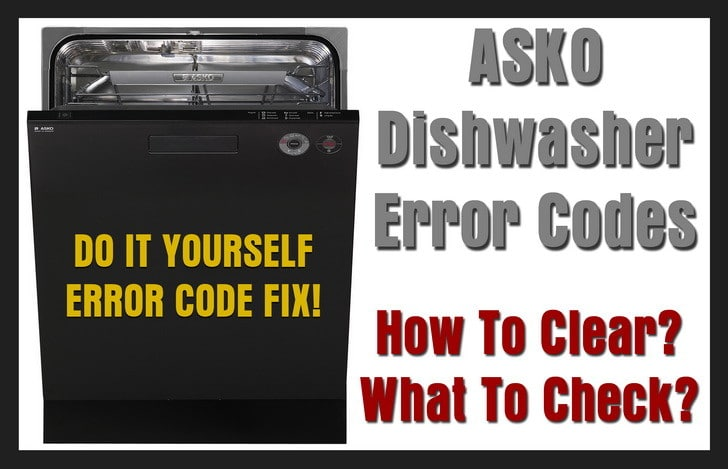 Asko Dishwasher Error Codes How To Clear What To Check