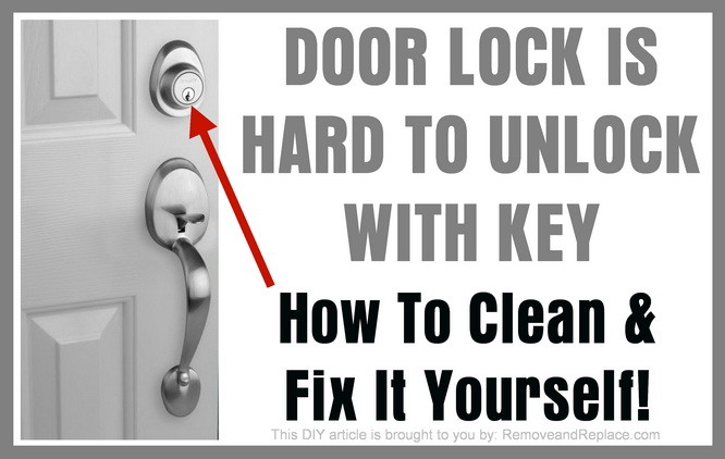 Door Lock Is Hard To Unlock With Key - How To Clean And Lubricate It ...