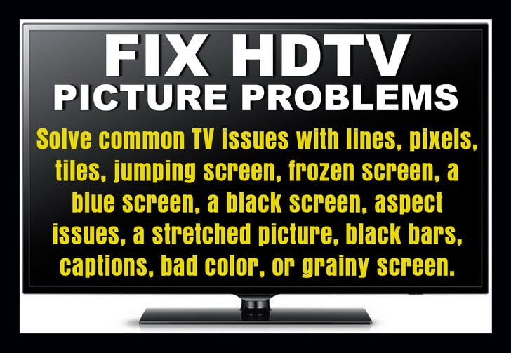 Easy Fixes For HDTV Picture Problems And Issues