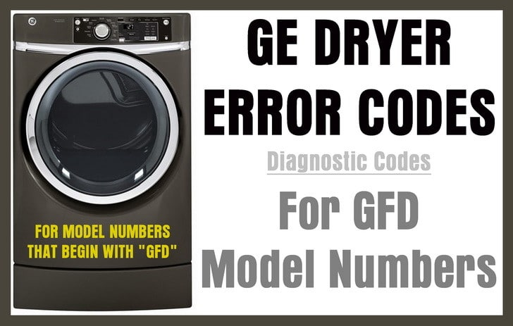 GE Dryer Error Fault Codes For GFD Dryer Model Numbers