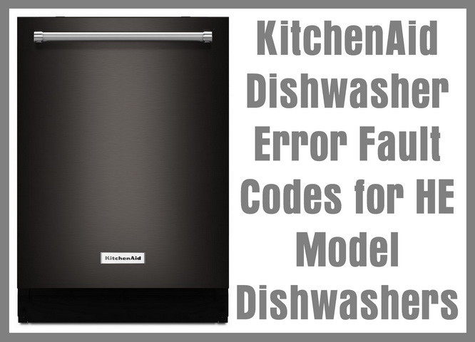 KitchenAid Dishwasher Error Fault Codes for HE Model ...