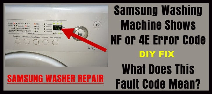 Samsung Washing Machine Shows NF or 4E Error Code - What Does This