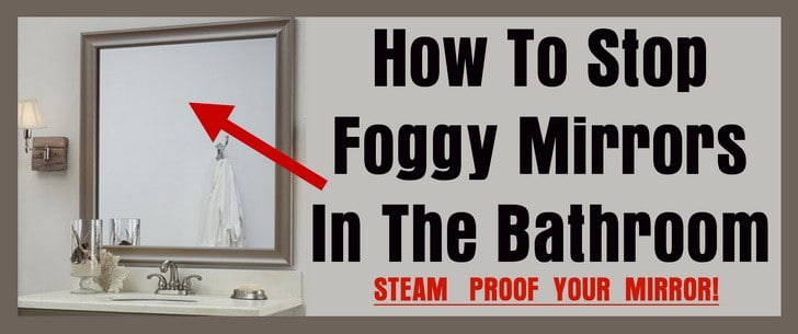 how to get fog free mirrors in the bathroom