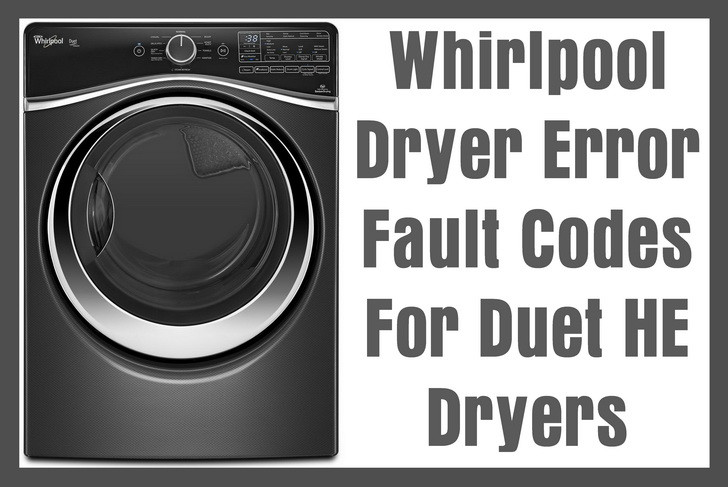 Whirlpool Dryer Error Fault Codes For Duet HE Dryers
