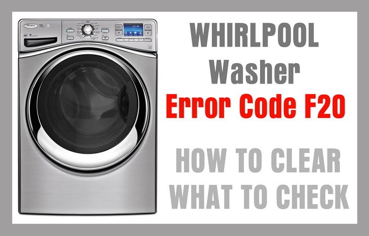 Whirlpool Washer Error Code F20 Troubleshooting - Front Load
