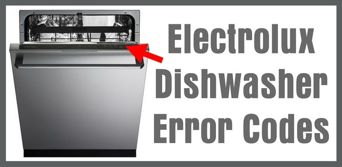 Electrolux Dishwasher Error Codes – How To Clear – What To Check