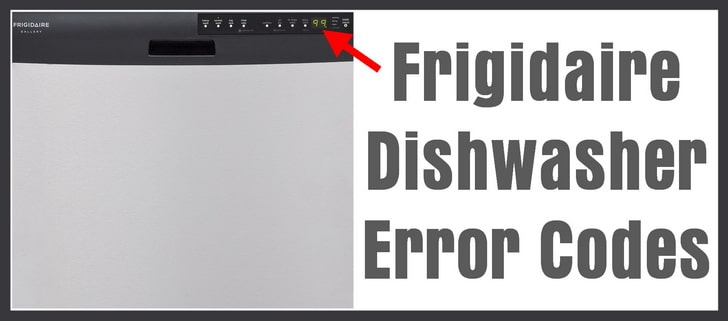 Frigidaire Dishwasher Error Codes - What To Check - How To Reset? on
