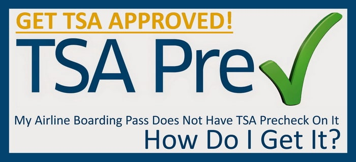 TSA Precheck - How To Get Approved