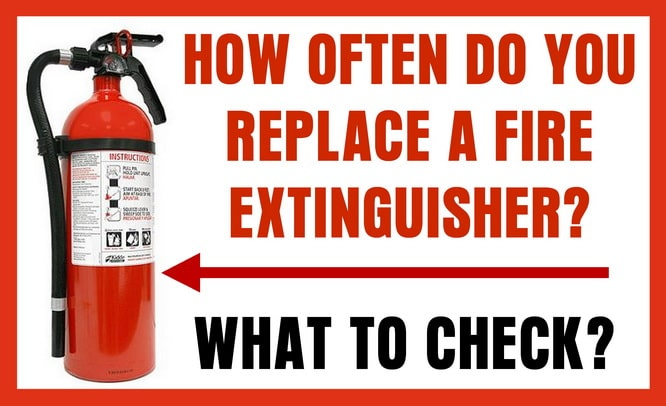 How often to replace fire extinguisher