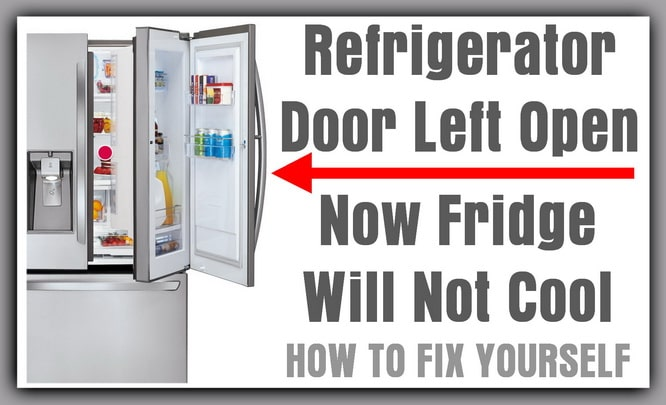 Refrigerator door left open - fridge will not cool
