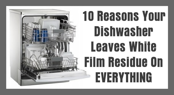 10 Reasons Your Dishwasher Leaves White Film On Glasses And Dishes