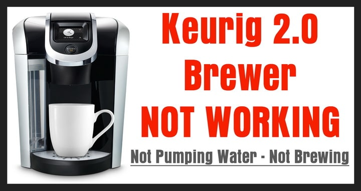 Keurig 2 0 Brewer Not Working - Not Pumping Water - Not Brewing