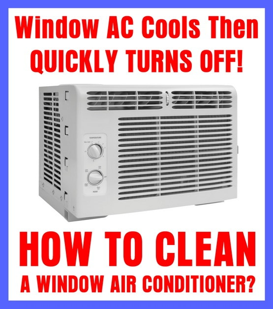 Window Air Conditioner Cools Then Turns Off - How to Clean a Window Air Conditioner