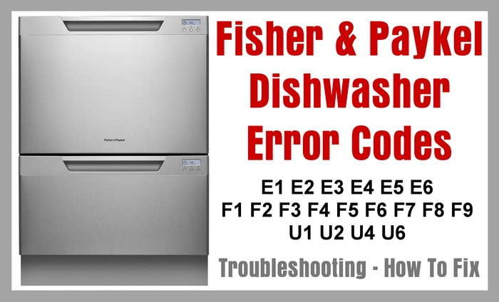 Fisher and Paykel Dishwasher DishDrawer Error Codes And Troubleshooting