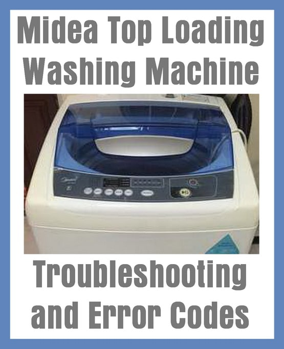 Midea top loading washing machine troubleshooting and error codes - Common washing machine problems ...