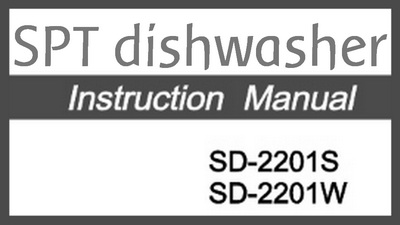 SPT Dishwasher Manual for SD-2201S & SD-2201W
