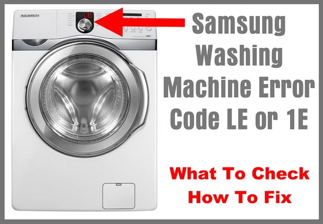 Samsung Washing Machine Error Code LE 1E - What To Check - How To Fix